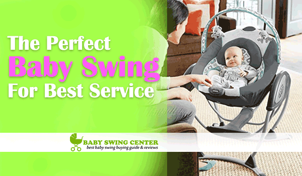 Which Baby Swing Is Perfect