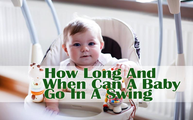 When Can A Baby Go In A Baby Swing